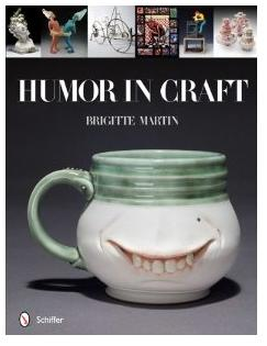 Humor in Craft by Brigitte Martin